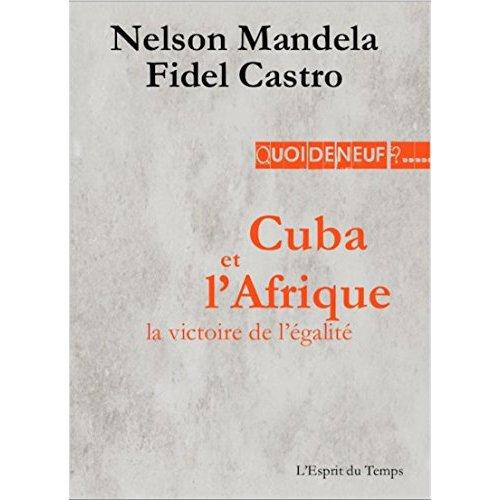 CUBA ET L AFRIQUE LA VICTOIRE DE L EGALITE