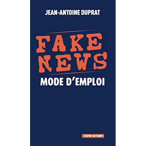 FAKE NEWS MODE D EMPLOI