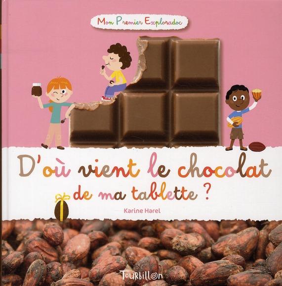 D'OU VIENT LE CHOCOLAT DE MA TABLETTE ?