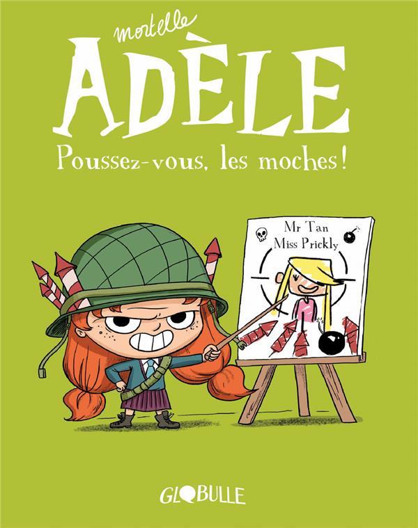MORTELLE ADELE, TOME 05 - POUSSEZ-VOUS, LES MOCHES !