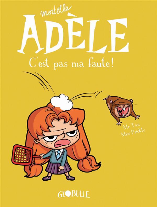 MORTELLE ADELE, TOME 03 - C'EST PAS MA FAUTE !