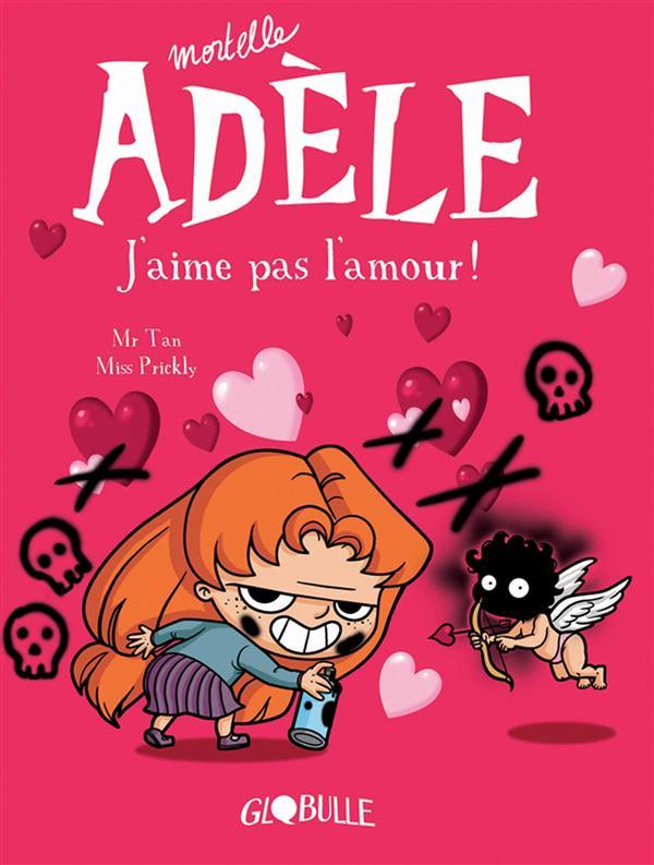 MORTELLE ADELE, TOME 04 - J'AIME PAS L'AMOUR !