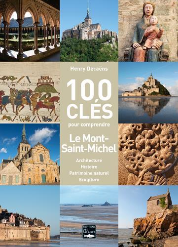 100 CLES POUR COMPRENDRE LE MONT-SAINT-MICHEL