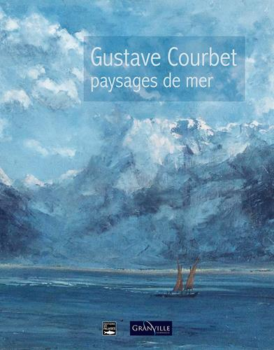 GUSTAVE COURBET, PAYSAGES DE MER