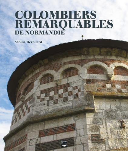 LES COLOMBIERS REMARQUABLES DE NORMANDIE