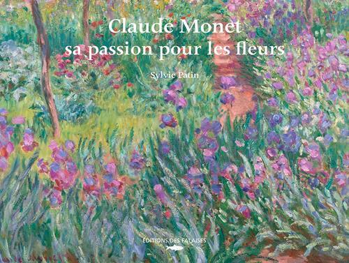 CLAUDE MONET, SA PASSION POUR LES FLEURS