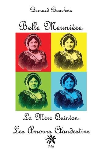 BELLE MEUNIERE - LA MERE QUINTON  - LES AMOURS CLANDESTINS