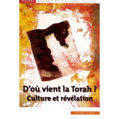 D'OU VIENT LA TORAH - CULTURE ET REVELATION