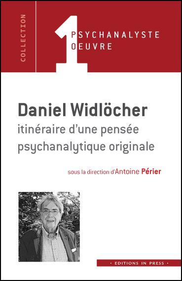 DANIEL WIDLOCHER - ITINERAIRE D'UNE PENSEE PSYCHANALYTIQUE ORIGINAL