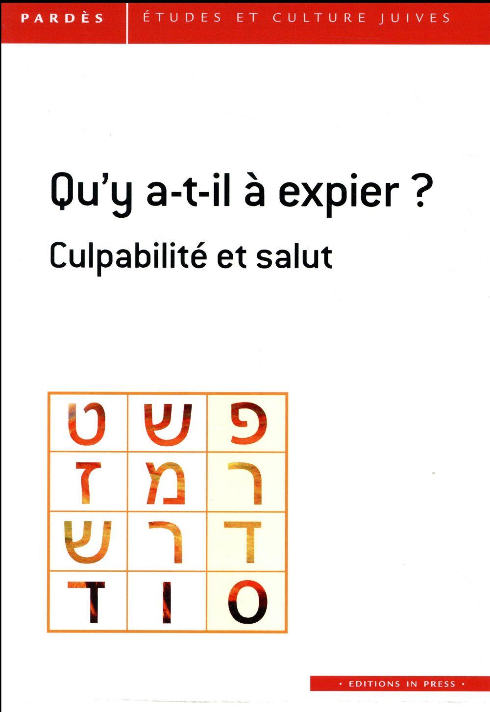 QU'Y A-T-IL A EXPIER ? CULPABILITE ET SALUT