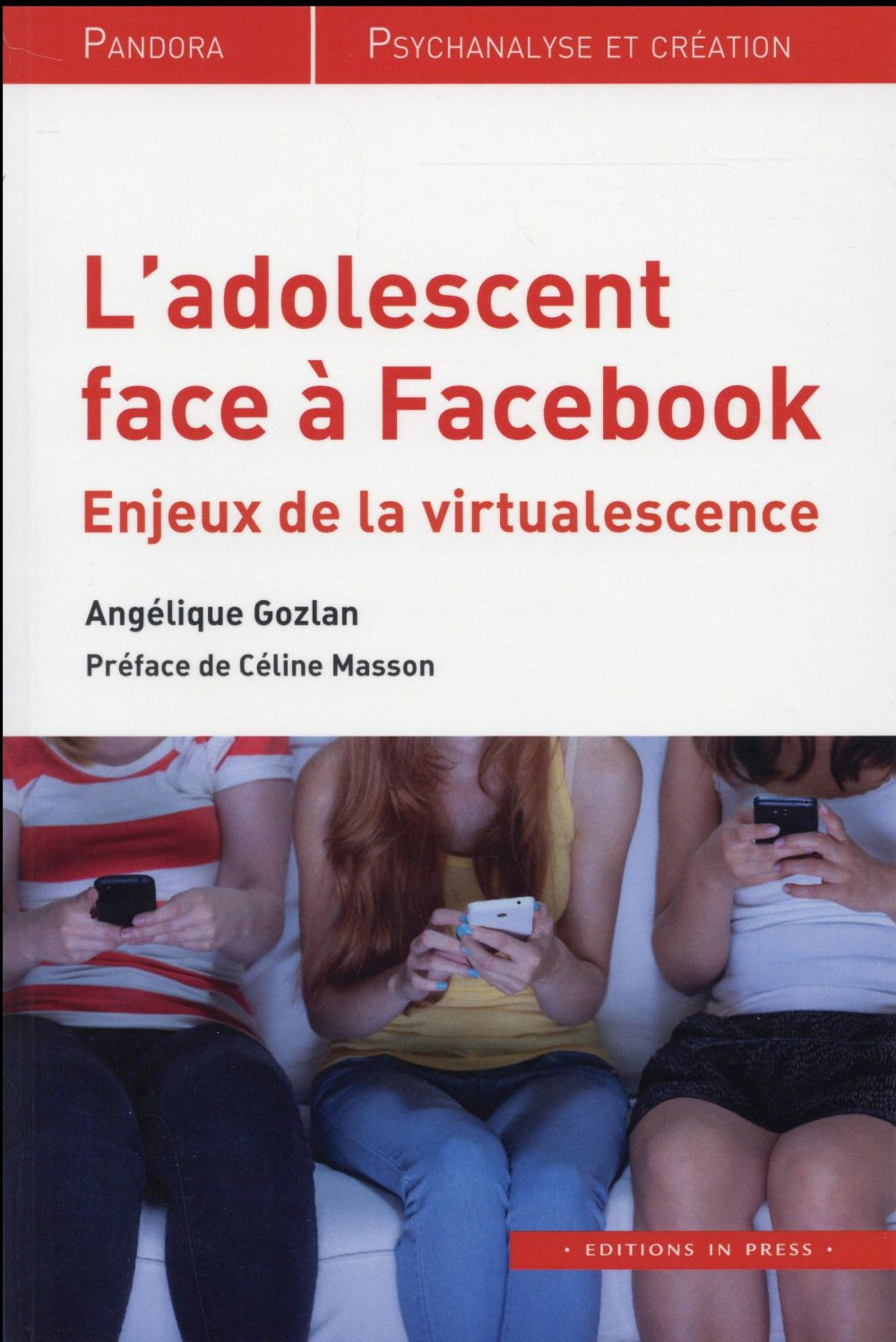 "L'ADOLESCENT FACE A FACEBOOK - ENJEUX DE LA ""VIRTUALESCENCE"""