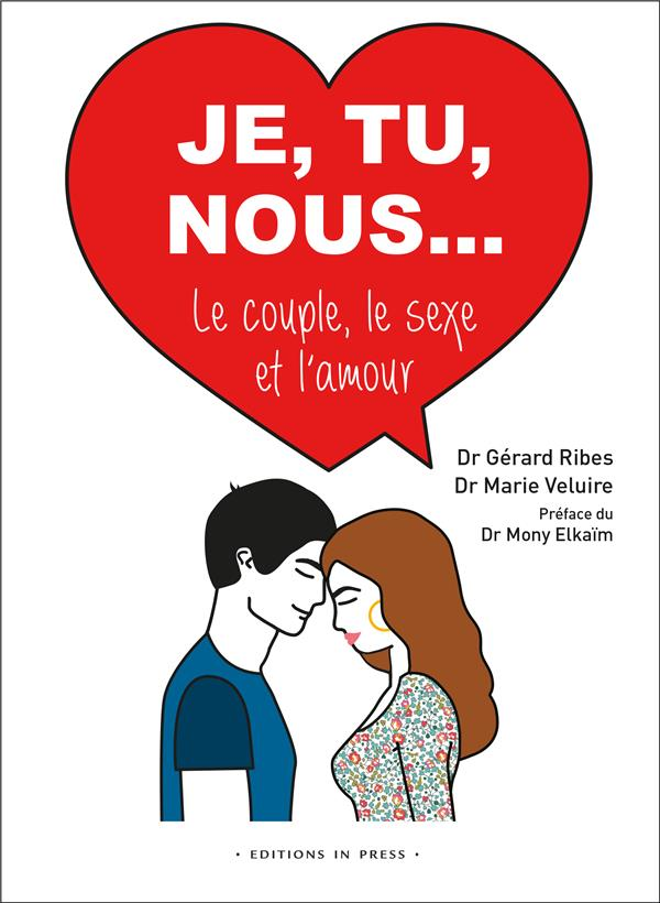 JE, TU, NOUS : LE COUPLE, SEXE ET L'AMOUR