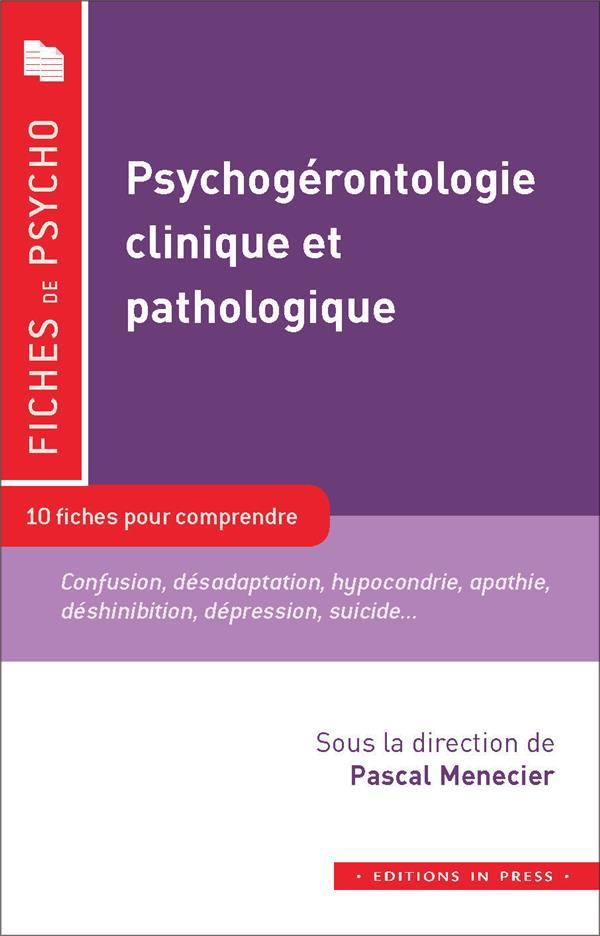 PSYCHOGERONTOLOGIE CLINIQUE ET PATHOLOGIQUE