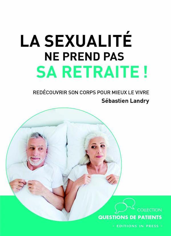 LA SEXUALITE NE PREND PAS SA RETRAITE ! - REDECOUVRIR SON CORPS POUR MIEUX LE VIVRE