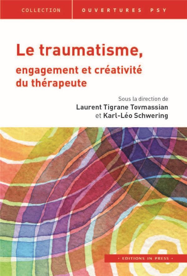 LE TRAUMATISME, ENGAGEMENT ET CREATIVITE DU THERAPEUTE