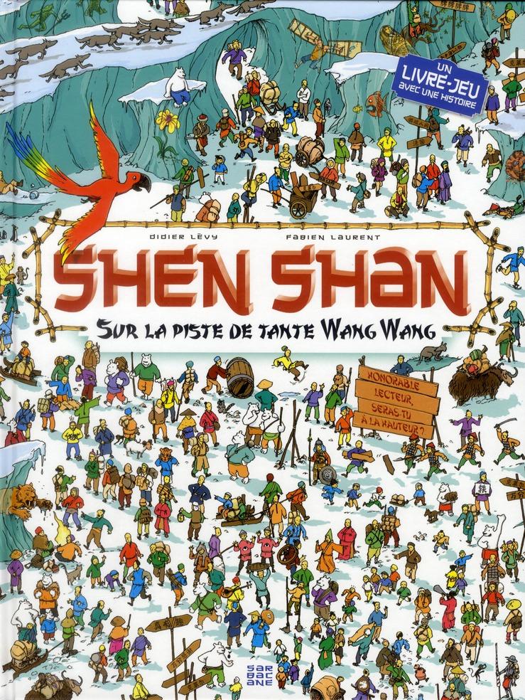 SHEN SHAN T3 - SUR LA PISTE DE TANTE WANG WANG