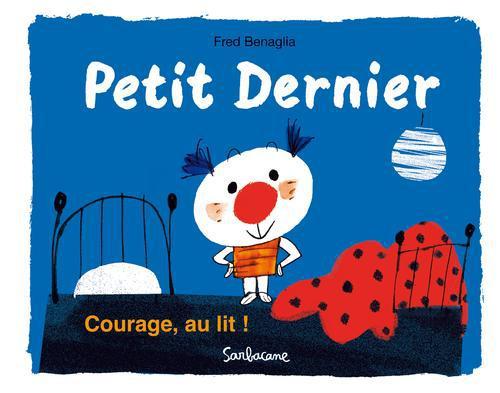 PETIT DERNIER-COURAGE AU LIT !
