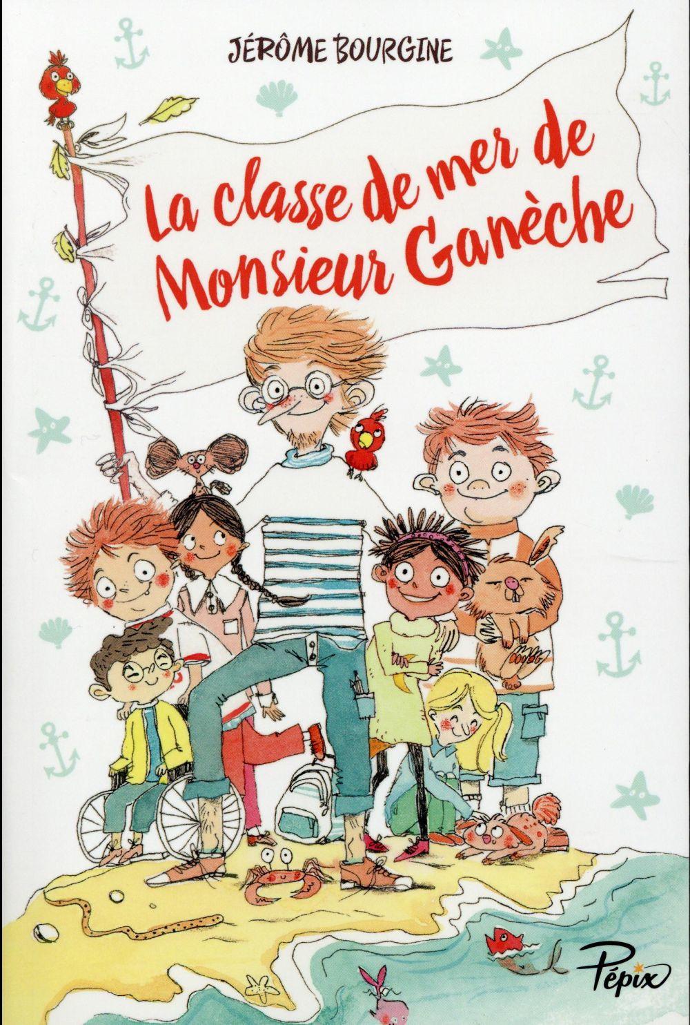 LA CLASSE DE MER DE MONSIEUR GANECHE