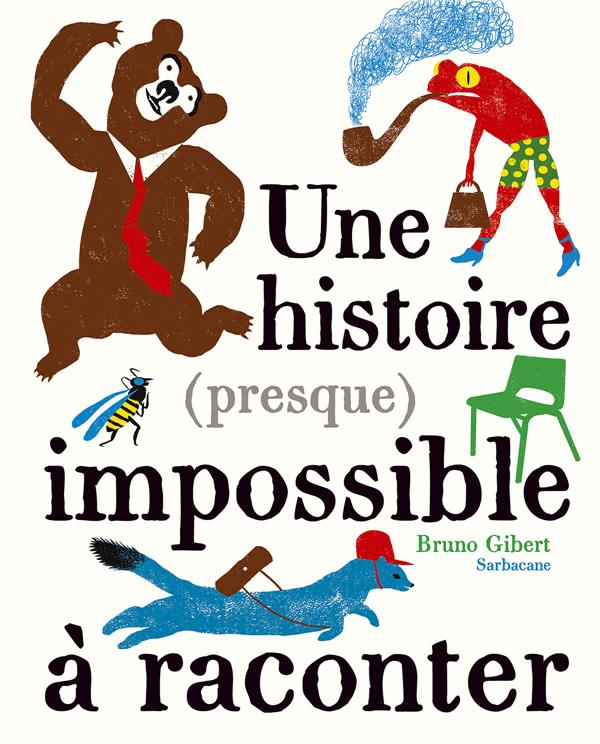 HISTOIRE (PRESQUE) IMPOSSIBLE A RACONTER (UNE)