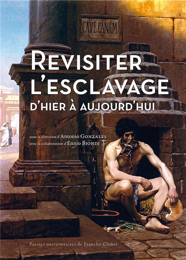 REVISITER L'ESCLAVAGE D'HIER A AUJOURD'HUI