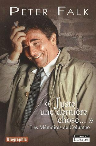 """""""JUSTE UNE DERNIERE CHOSE...""""  LES MEMOIRES DE COLUMBO"""