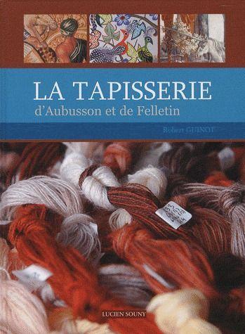 TAPISSERIE D'AUBUSSON ET DE FELLETIN