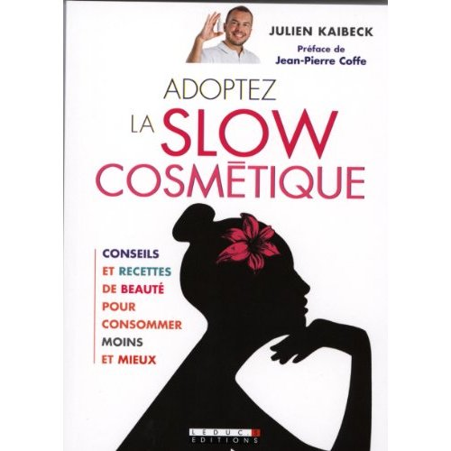 ADOPTEZ LA SLOW COSMETIQUE