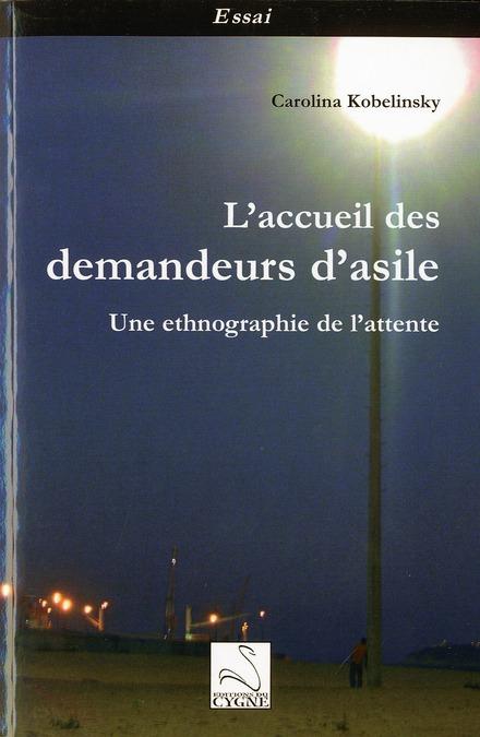 L'ACCEUIL DES DEMANDEURS D'ASILE : UNE ETHNOGRAPHIE DE L'ATTENTE