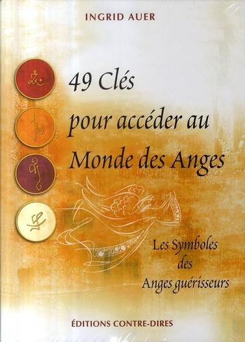 49 CLES POUR ACCEDER AU MONDE DES ANGES