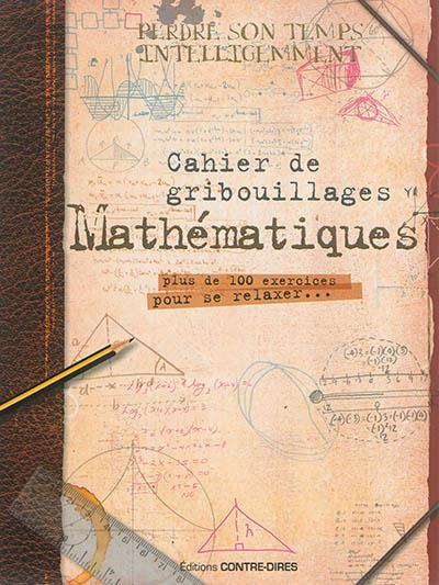 CAHIER DE GRIBOUILLAGES MATHEMATIQUES