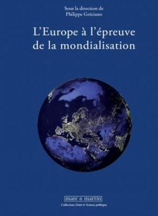 L EUROPE A L EPREUVE DE LA MONDIALISATION