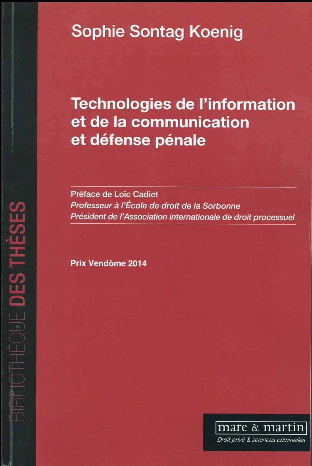 TECHNOLOGIES DE L INFORMATION ET DE LA COMMUNICATION ET DEFENSE PENALE