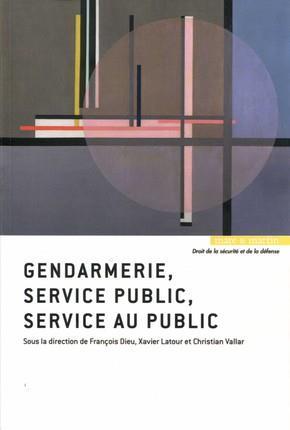 GENDARMERIE SERVICE PUBLIC SERVICE AU PUBLIC