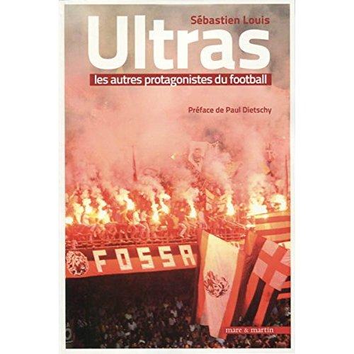 ULTRAS  LES AUTRES PROTAGONISTES DU FOOTBALL