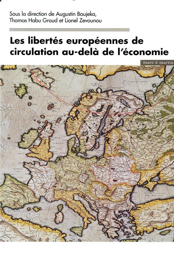 LES LIBERTES EUROPEENNES DE CIRCULATION AU DELA DE L ECONOMIE
