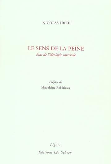 LE SENS DE LA PEINE ETAT DE L'IDEOLOGIE CARCERALE