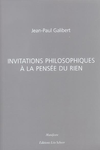 INVITATIONS PHILOSOPHIQUES A LA PENSEE DU RIEN