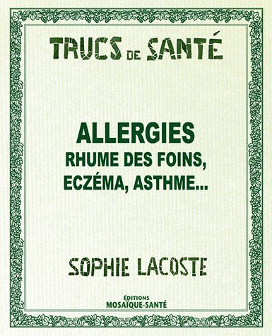 ALLERGIES RHUME DES FOINS, ECZEMA, ASTHME ...