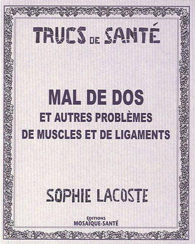 MAL DE DOS ET AUTRES PROBLEMES DE MUSCLES ET DE LIGAMENTS
