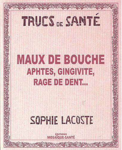 MAUX DE BOUCHE APHTES GINGIVITE RAGE DE DENT