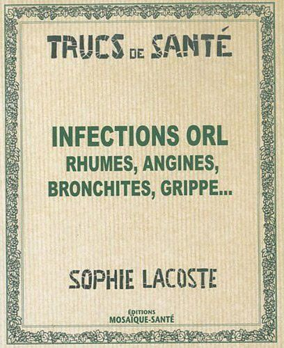 INFECTIONS ORL RHUMES ANGINES BRONCHITES GRIPPE
