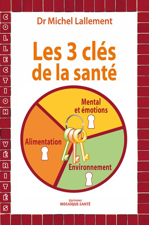 TROIS CLES DE LA SANTE (LES)