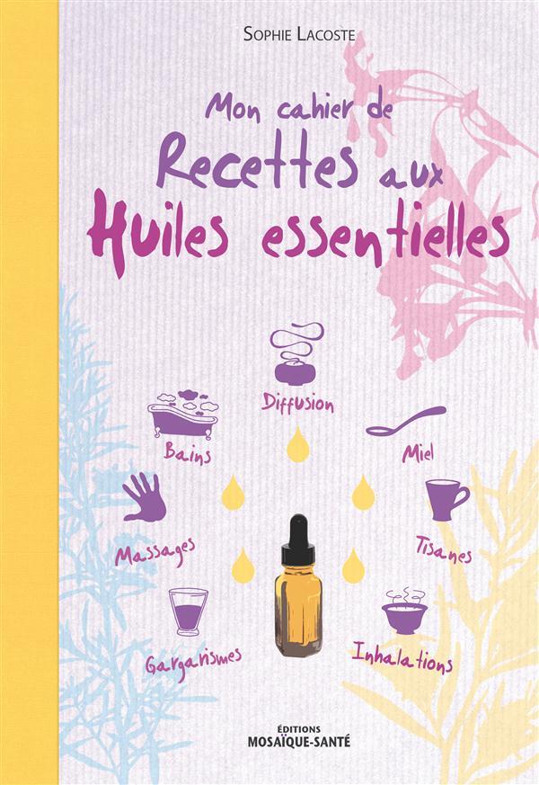 CAHIER DE RECETTES AUX HUILES ESSENTIELLES (MON)