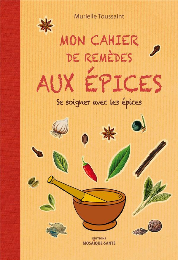CAHIER DE REMEDES AUX EPICES (MON)