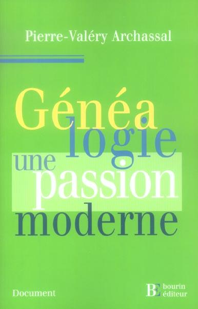 GENEALOGIE UNE PASSION MODERNE