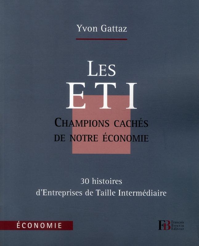 LES ETI CHAMPIONS CACHES DE NOTRE ECONOMIE
