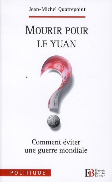 MOURIR POUR LE YUAN