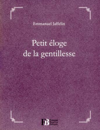PETIT ELOGE DE LA GENTILLESSE
