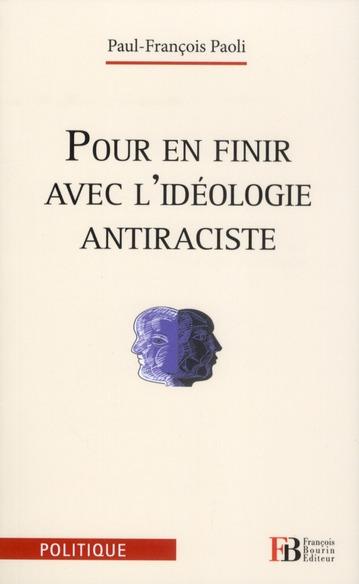 POUR EN FINIR AVEC L IDEOLOGIE ANTIRACISTE