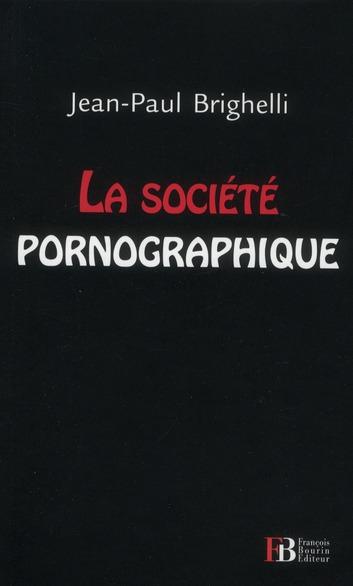 LA SOCIETE PORNOGRAPHIQUE